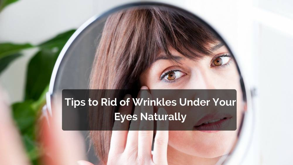 Under eye wrinkles how to get rid of
