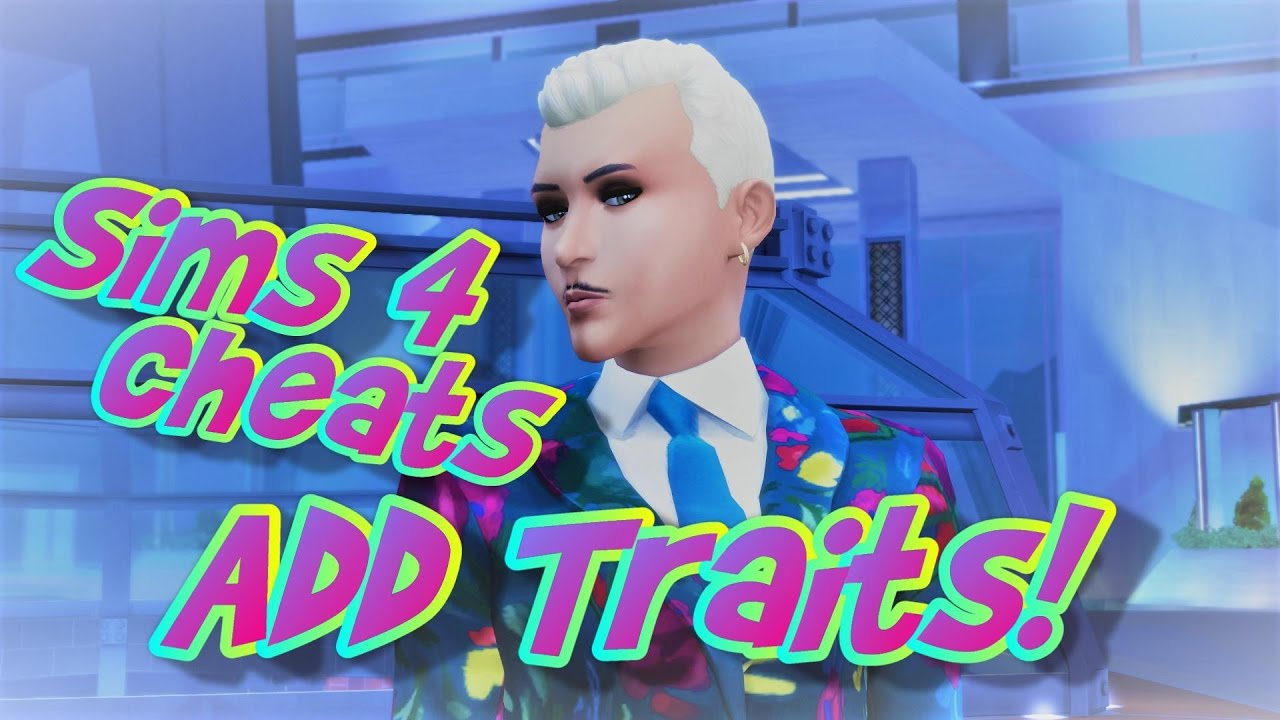 Sims 4 how to change a sims traits